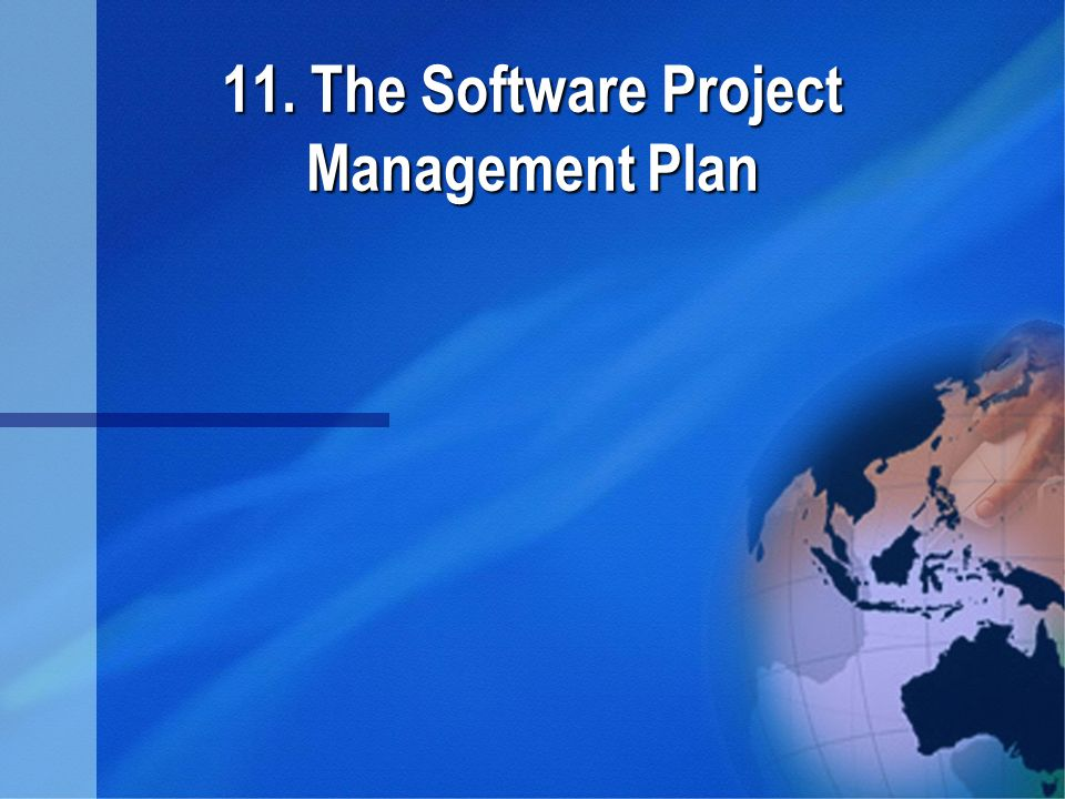 11. The Software Project Management Plan