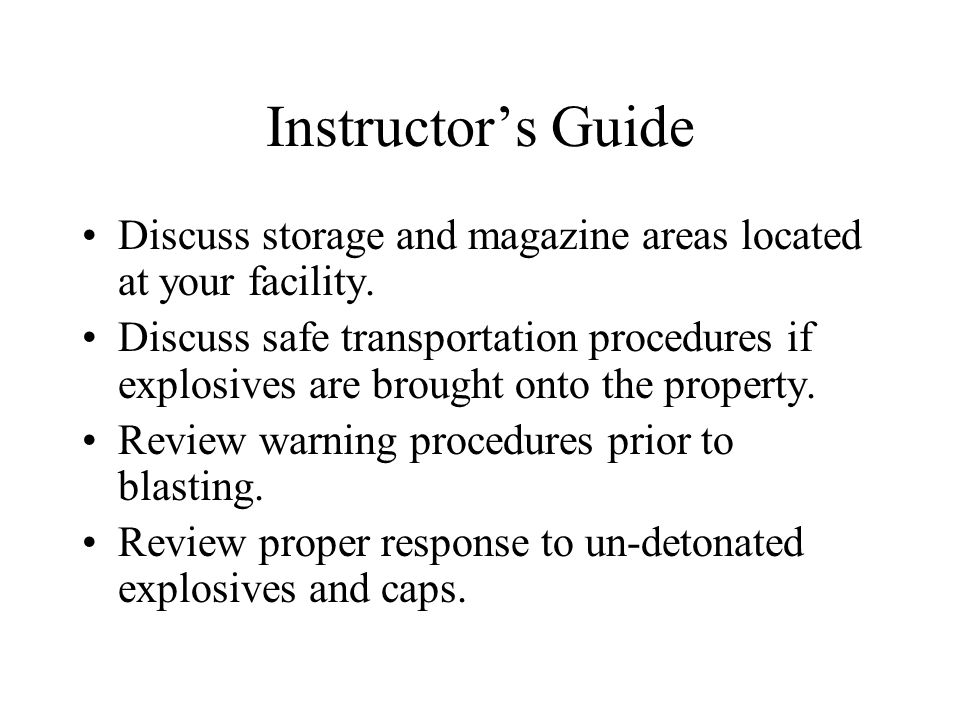 Instructors Guide Discuss storage and magazine areas located at your facility.