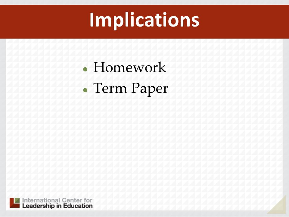 Homework Term Paper Implications
