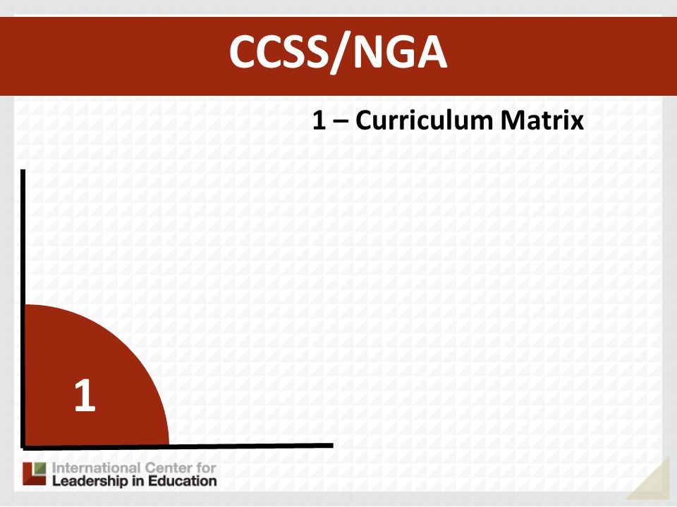 1 1 – Curriculum Matrix CCSS/NGA