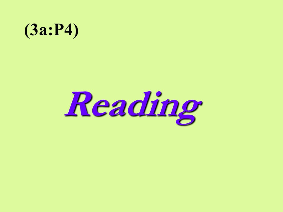 Reading (3a:P4)
