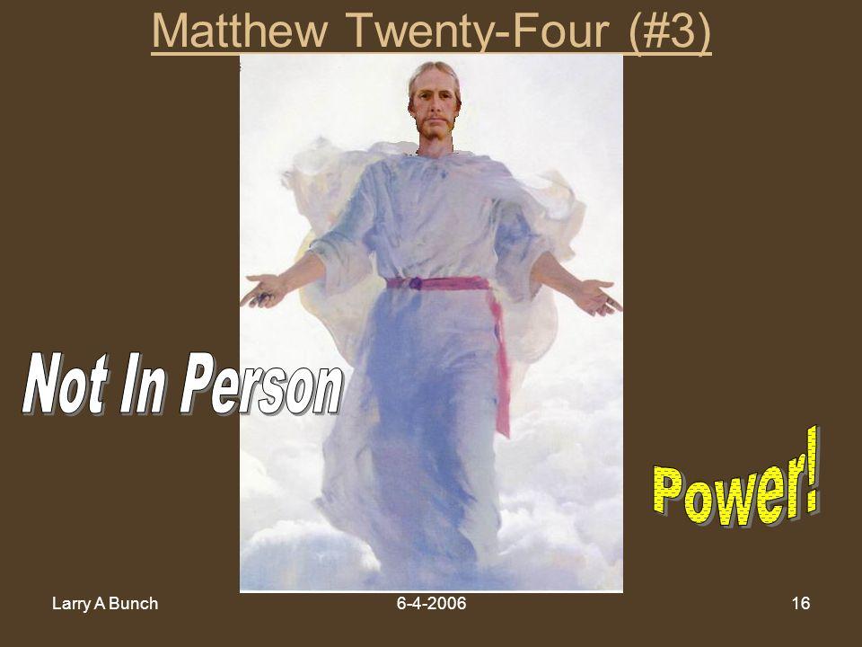 Larry A Bunch6-4-200616 Matthew Twenty-Four (#3)