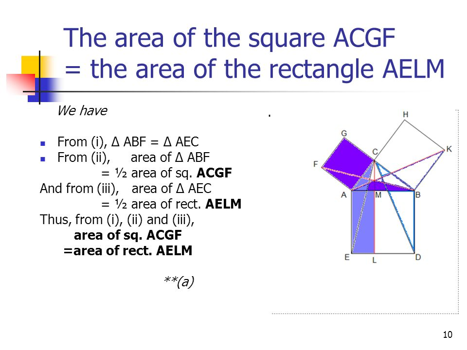 9 The area of the ΔAEC equals half the area of the rectangle AELM. On the other hand, ΔAEC has base AE The altitude from C = AM, (where M is the point