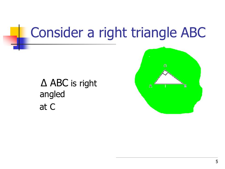 5 Consider a right triangle ABC Δ ABC is right angled at C.
