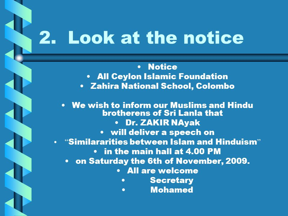 2.Look at the notice Notice All Ceylon Islamic Foundation Zahira National School, Colombo We wish to inform our Muslims and Hindu brotherens of Sri Lanla that Dr.