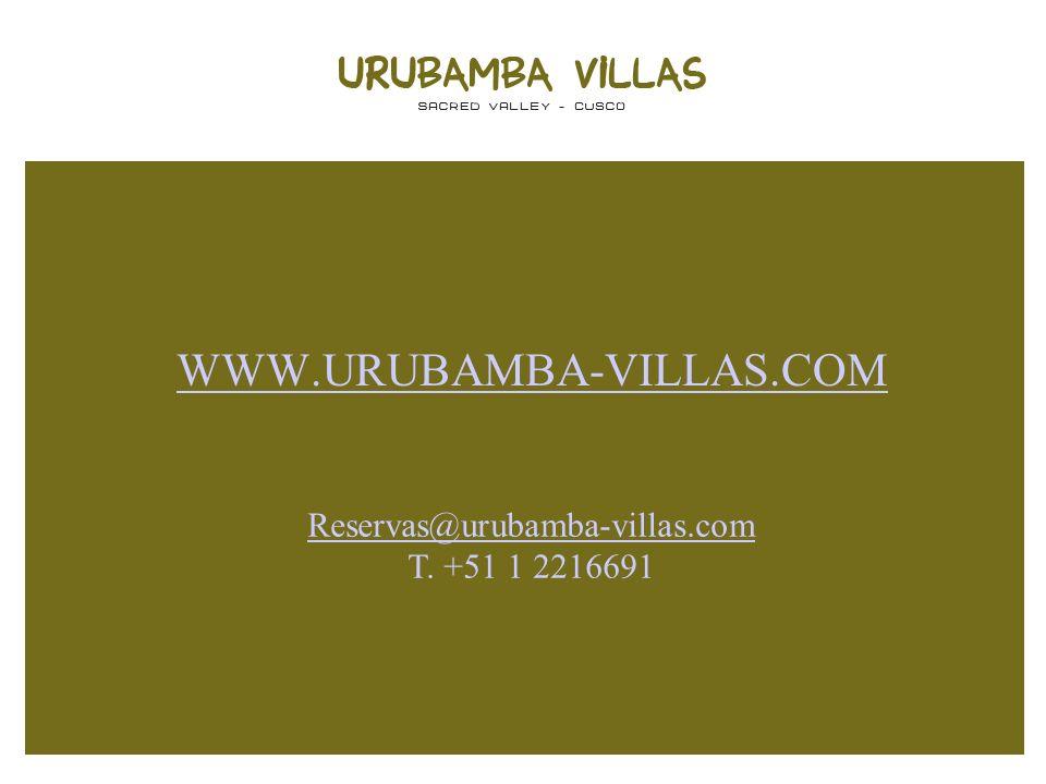 WWW.URUBAMBA-VILLAS.COM Reservas@urubamba-villas.com T. +51 1 2216691