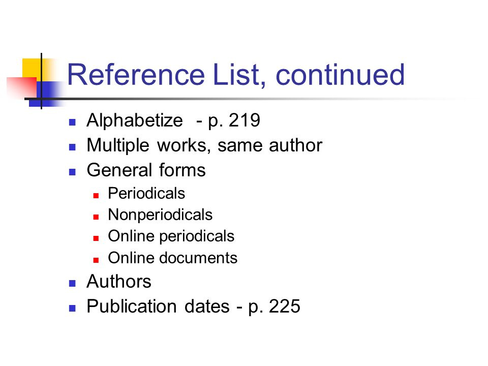 Reference List, continued Alphabetize - p.