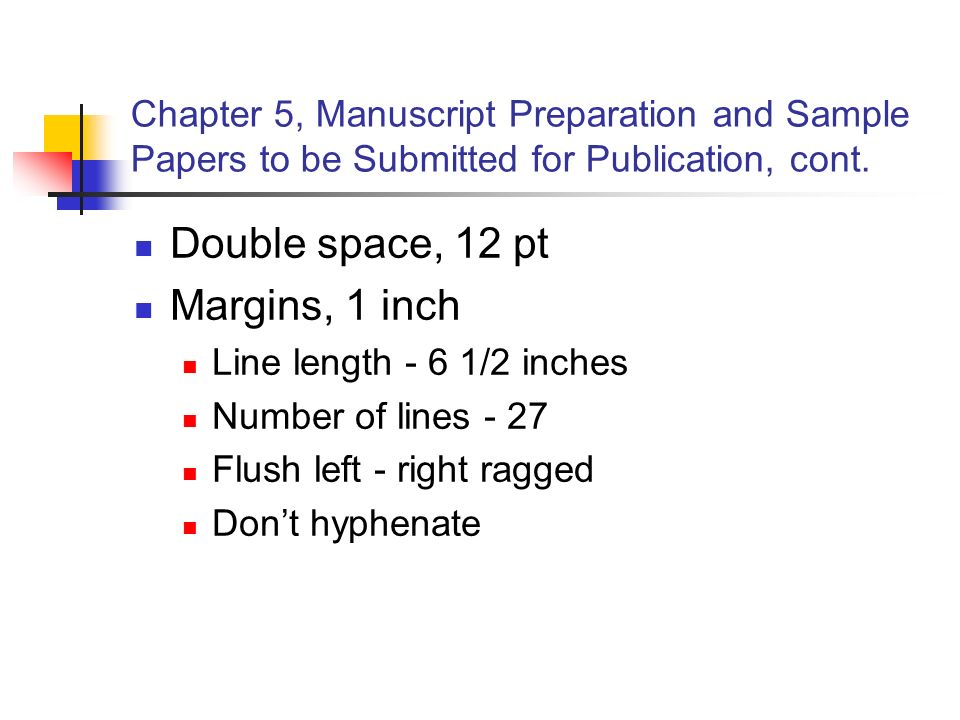 Chapter 5, Manuscript Preparation and Sample Papers to be Submitted for Publication, cont.