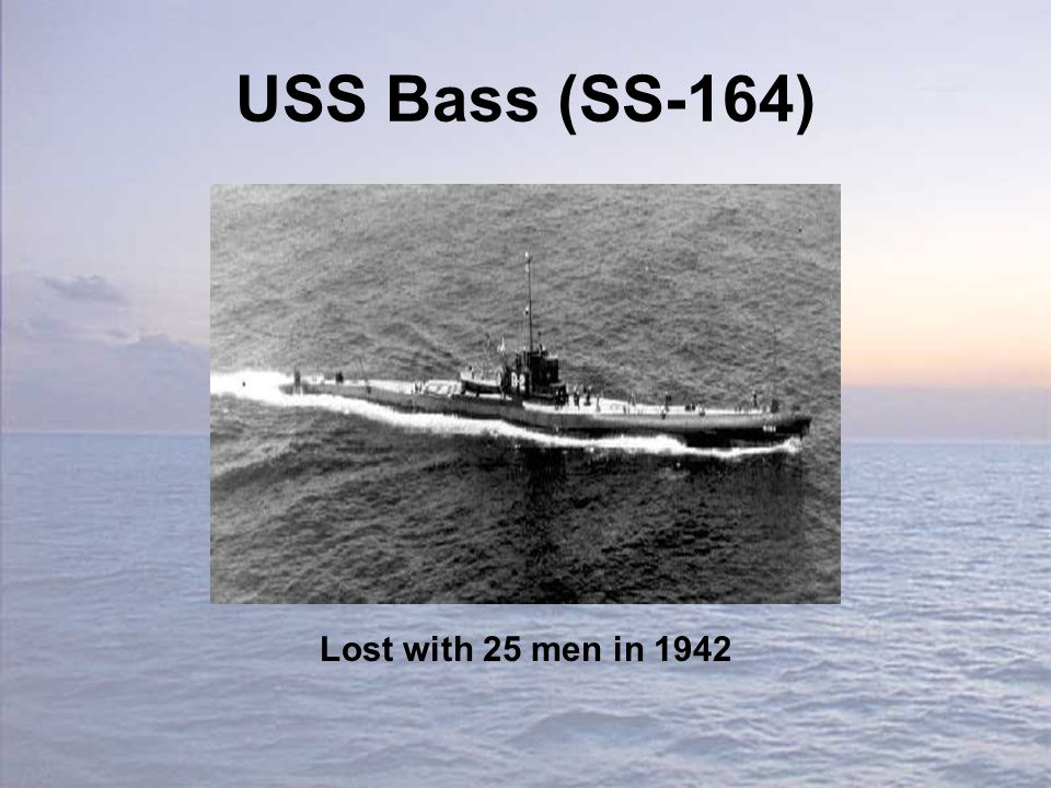 USS Bass (SS-164) Lost with 25 men in 1942