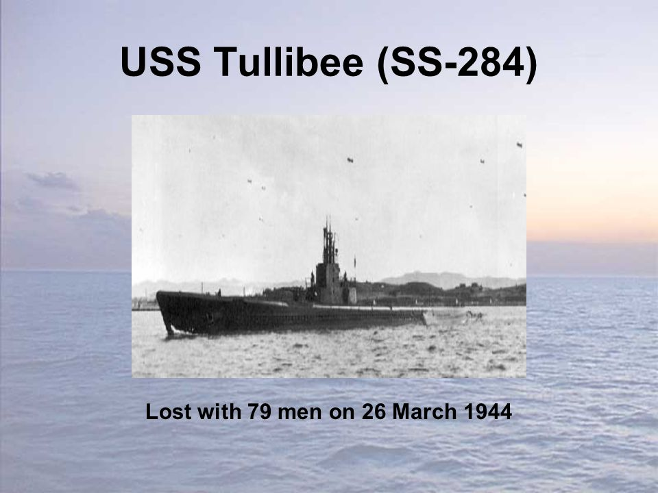 USS Tullibee (SS-284) Lost with 79 men on 26 March 1944