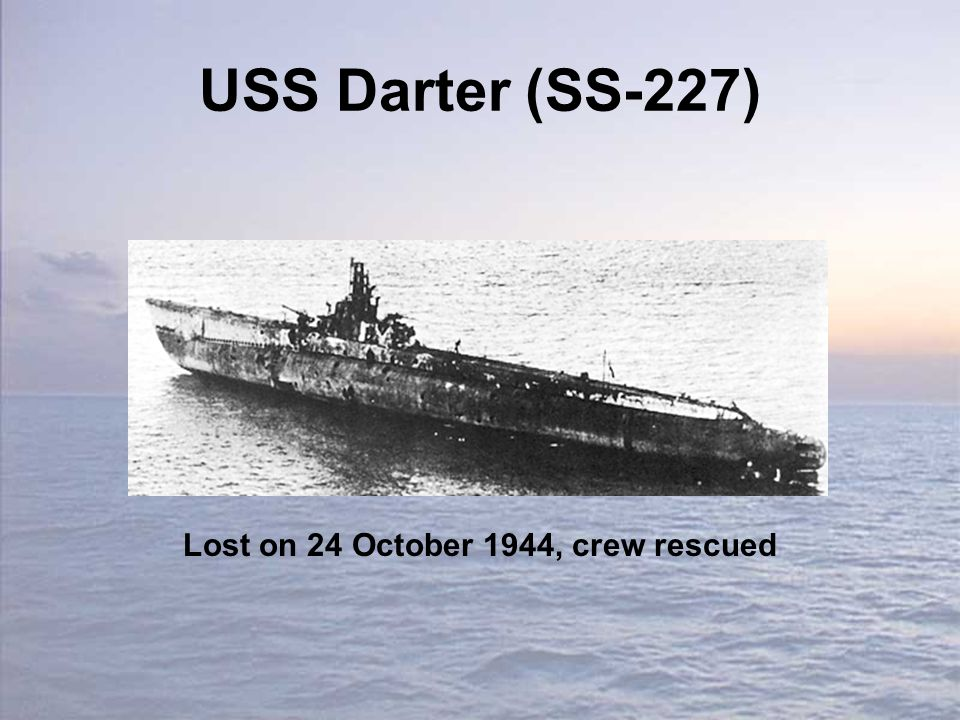 USS Darter (SS-227) Lost on 24 October 1944, crew rescued