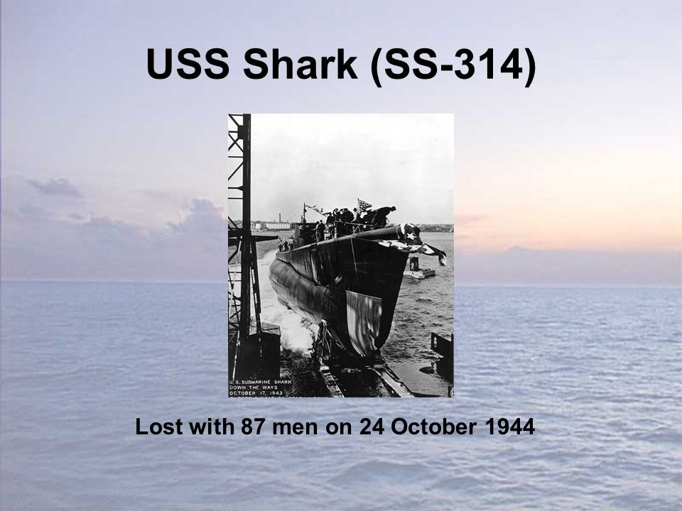 USS Shark (SS-314) Lost with 87 men on 24 October 1944