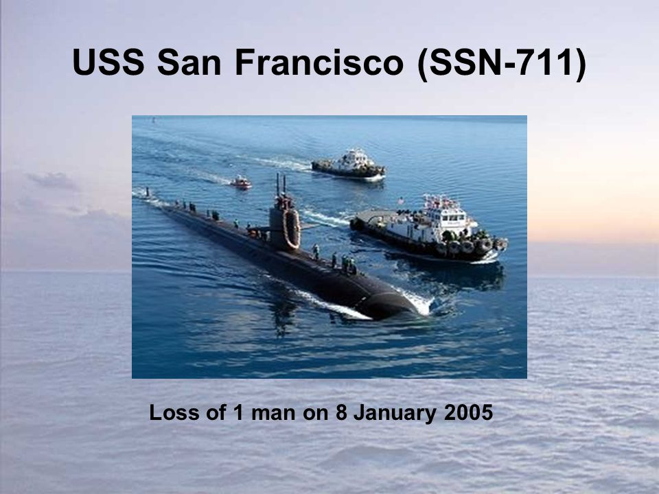 USS San Francisco (SSN-711) Loss of 1 man on 8 January 2005