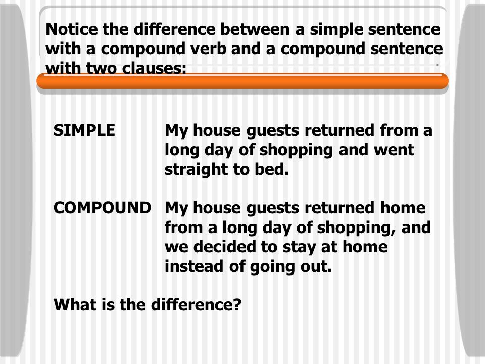 Compound sentence A compound sentence has two or more independent clauses that are usually joined by a coordinating conjunction: Henry got a new job,