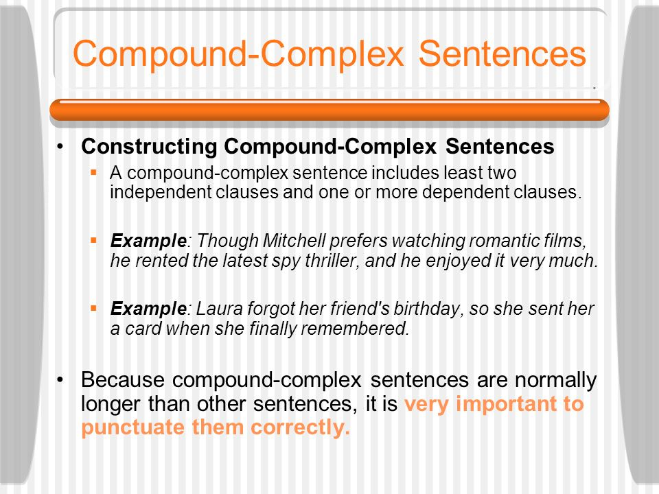 Compare these sentences COMPOUND John was tired, but he finished his homework. COMPLEX Although John was tired, he finished his homework. In the first