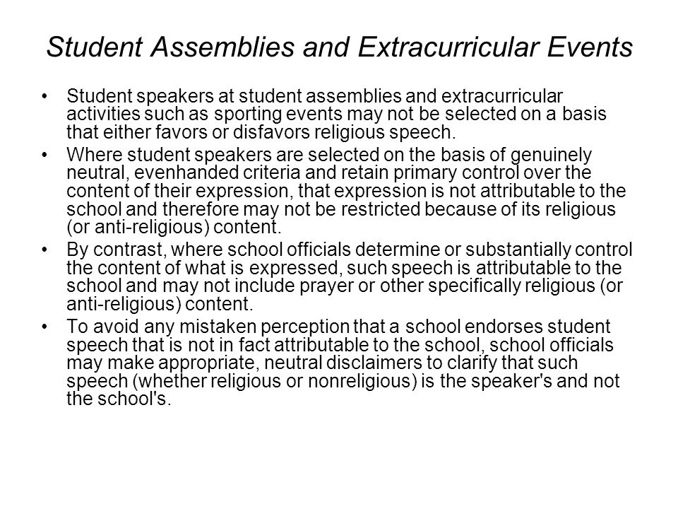 Student Assemblies and Extracurricular Events Student speakers at student assemblies and extracurricular activities such as sporting events may not be