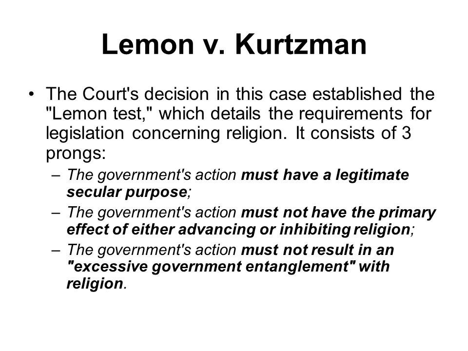 Lemon v. Kurtzman The Court's decision in this case established the