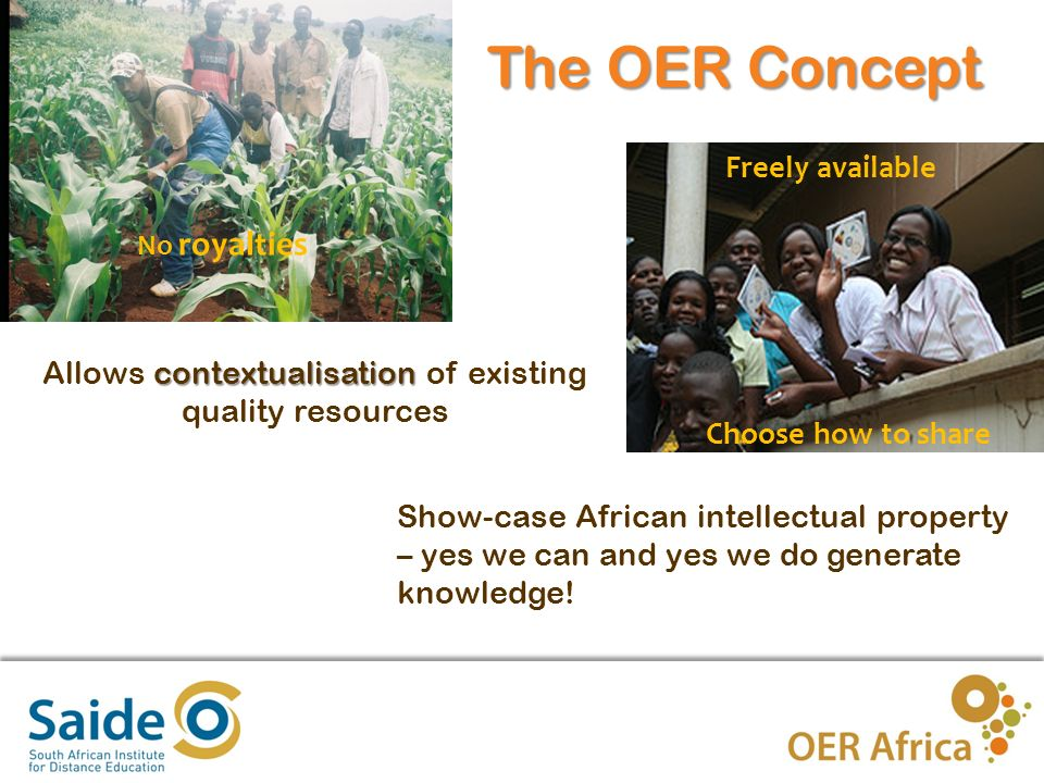 4 Use / Possible use of OER in South African universities (1) To openly share learning objects, modules, courses, programs, OA research or other relevant OER across institutions and thus: realise economies of scale encourage joint development of curriculum and courseware provide faculty and students with a similar standard (high quality) of educational content encourage student-centred learning