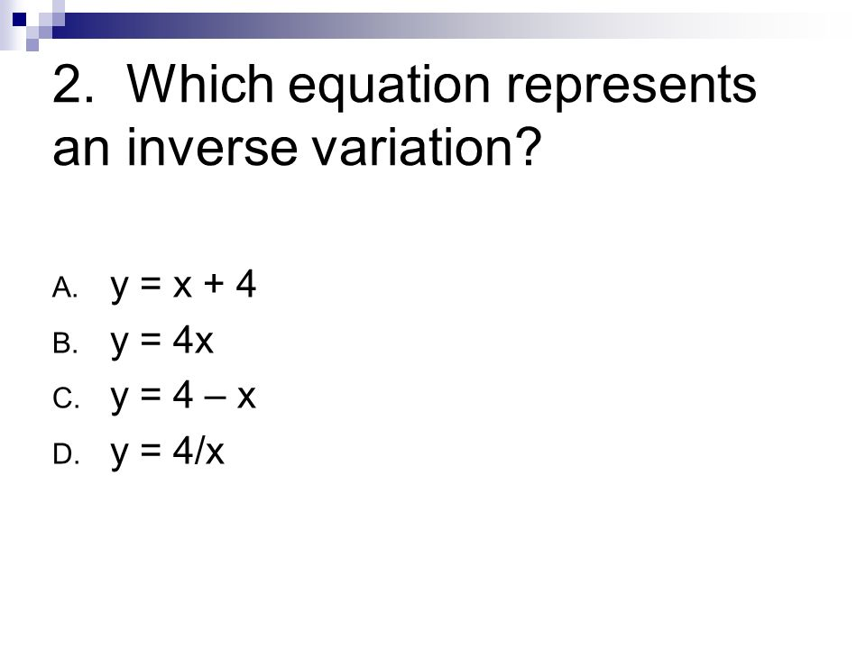 3.Does the table of values represent a direct variation, inverse variation or neither.