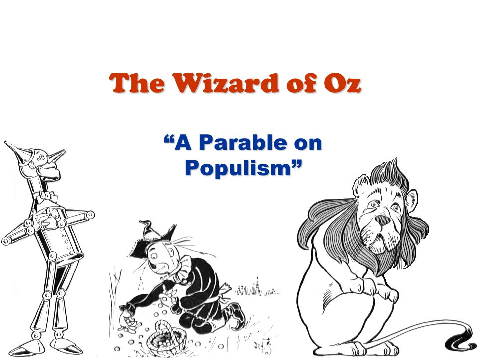 The Wizard of Oz A Parable on Populism