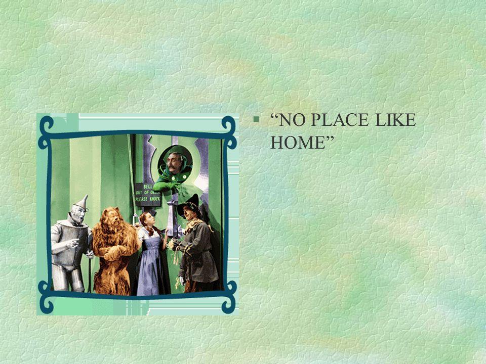 §NO PLACE LIKE HOME
