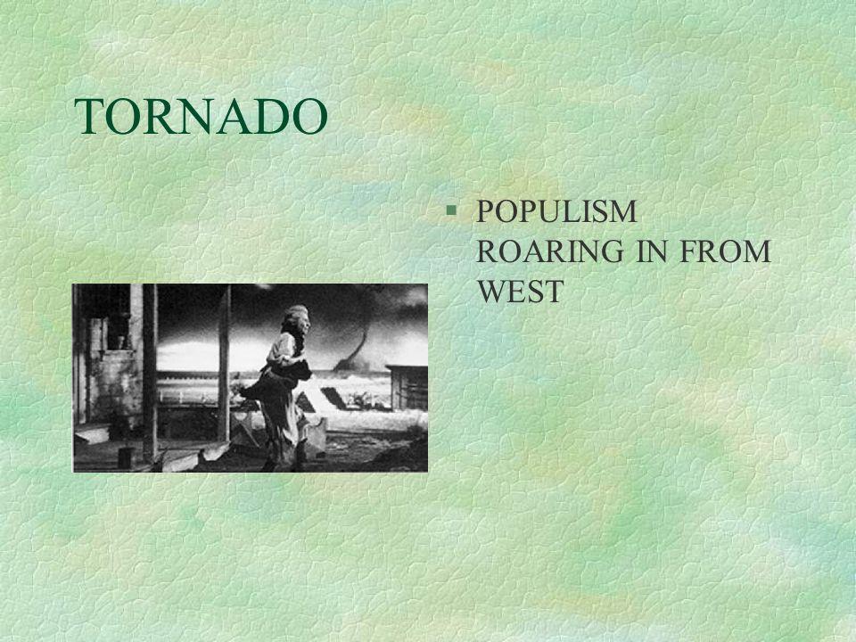 TORNADO §POPULISM ROARING IN FROM WEST