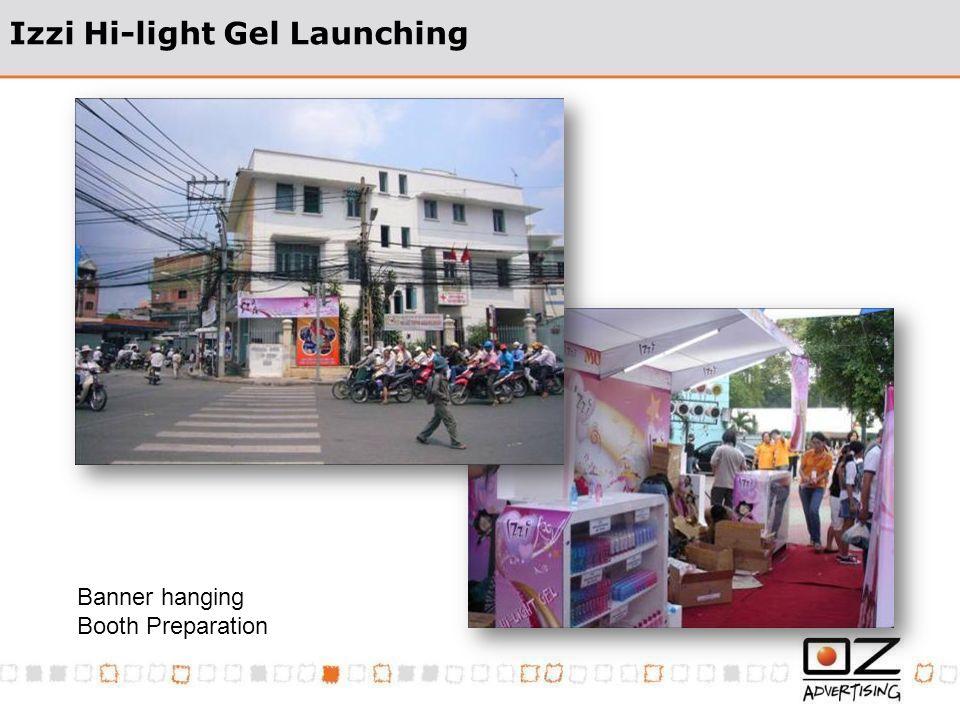 Izzi Hi-light Gel Launching Banner hanging Booth Preparation