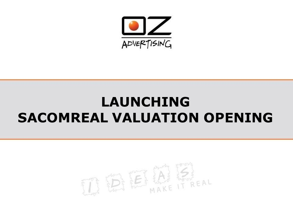 LAUNCHING SACOMREAL VALUATION OPENING