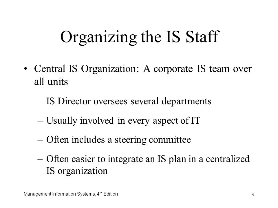 Management Information Systems, 4 th Edition 10 Organizing the IS Staff (Cont.)