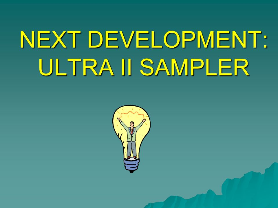 NEXT DEVELOPMENT: ULTRA II SAMPLER