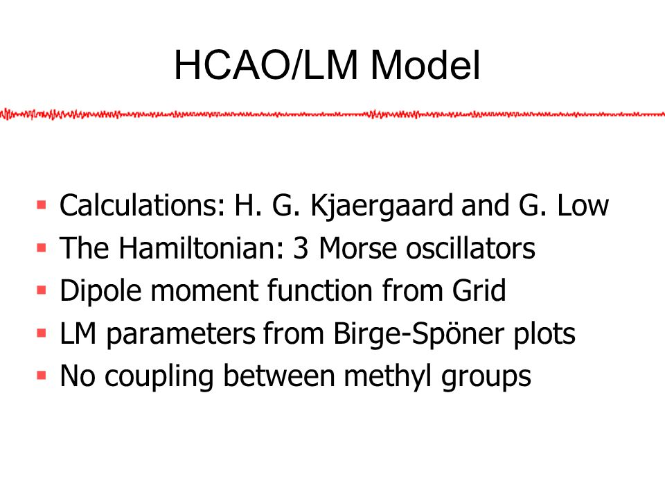 (HCAO)LM Model Theory The coupling parameters are Where Are elements of the G matrix Are elements of the force matrix