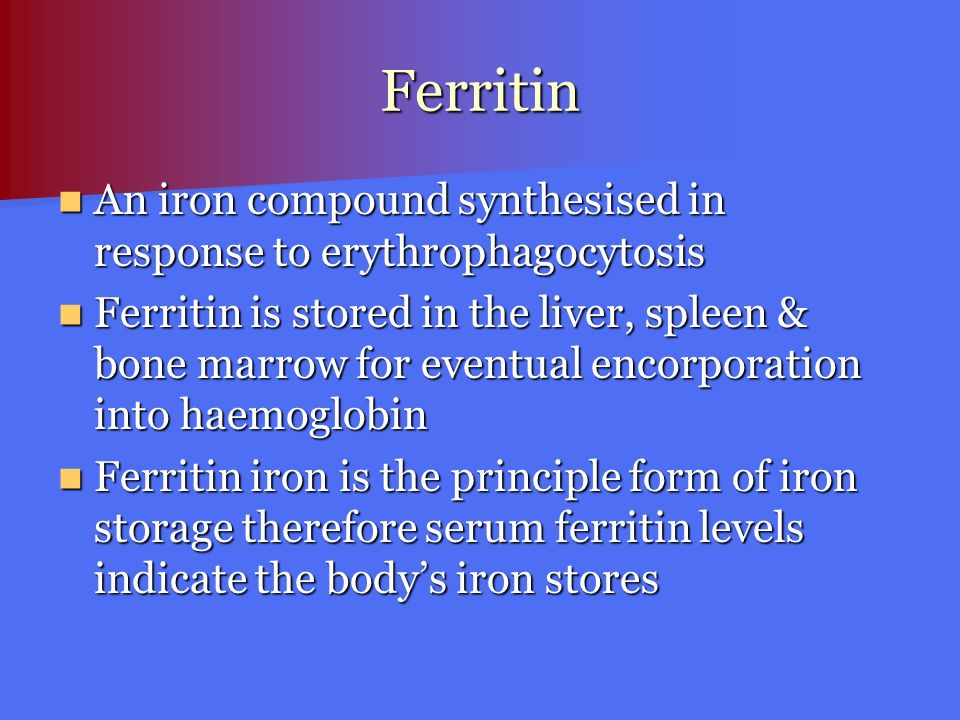 Ferritin An iron compound synthesised in response to erythrophagocytosis An iron compound synthesised in response to erythrophagocytosis Ferritin is s