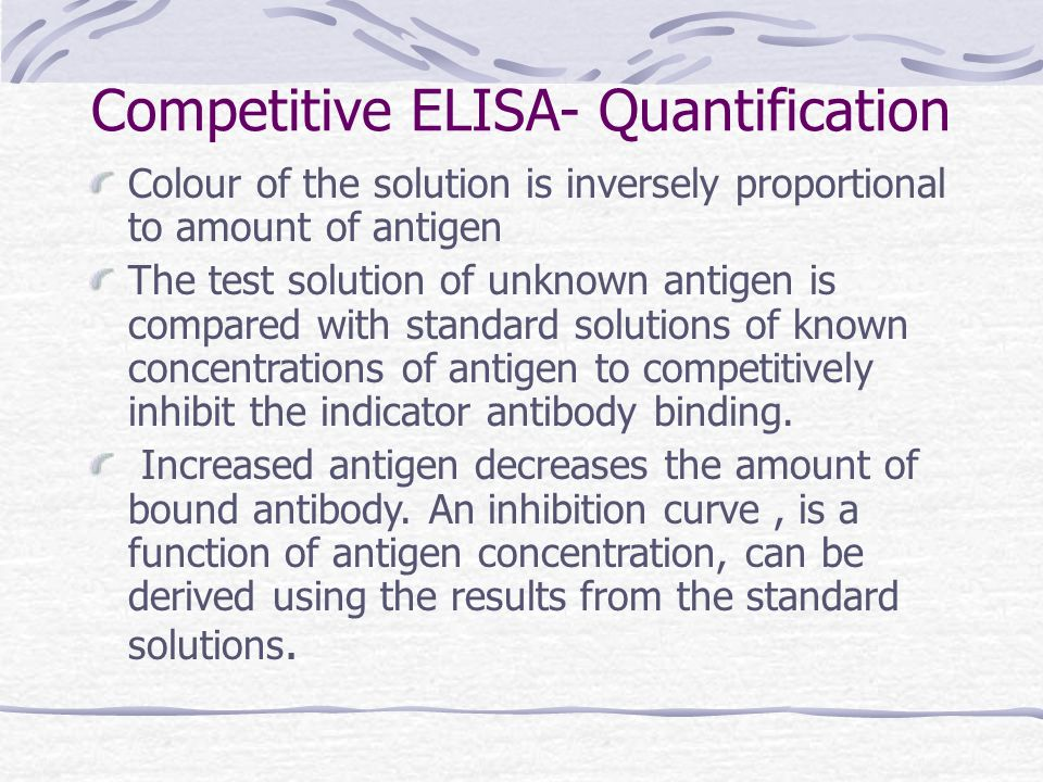 Competitive ELISA- Quantification Colour of the solution is inversely proportional to amount of antigen The test solution of unknown antigen is compar