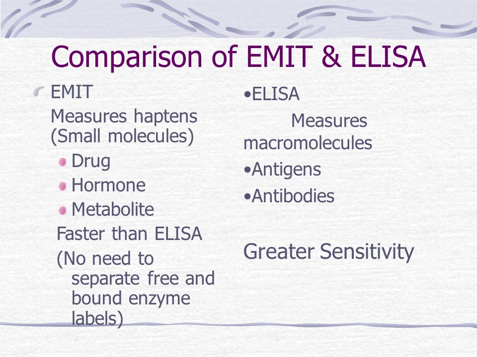 Comparison of EMIT & ELISA EMIT Measures haptens (Small molecules) Drug Hormone Metabolite Faster than ELISA (No need to separate free and bound enzym