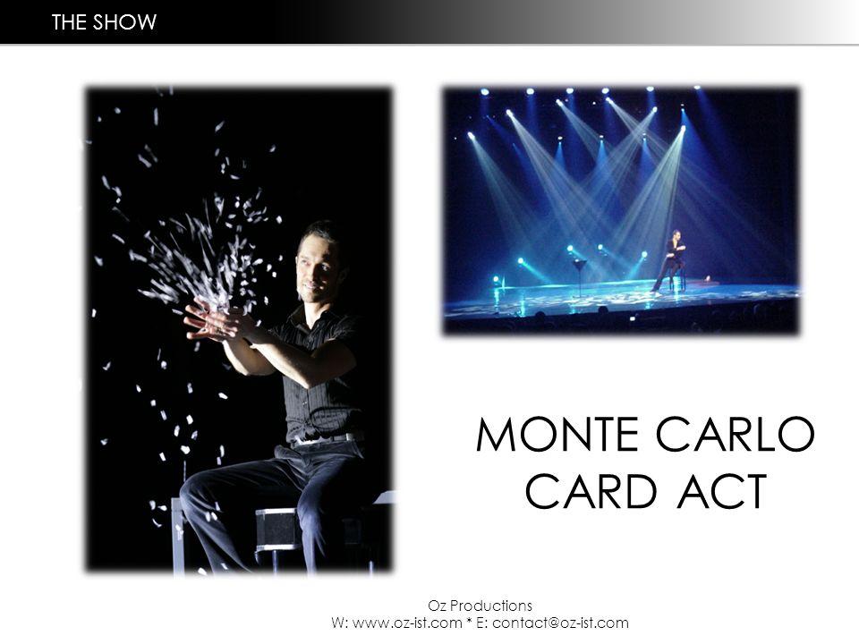 Oz Productions W: www.oz-ist.com * E: contact@oz-ist.com MONTE CARLO CARD ACT THE SHOW