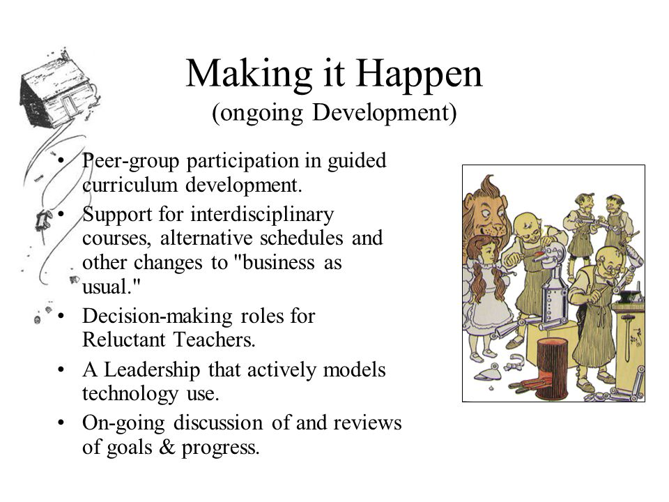 Making it Happen (ongoing Development) Peer-group participation in guided curriculum development.