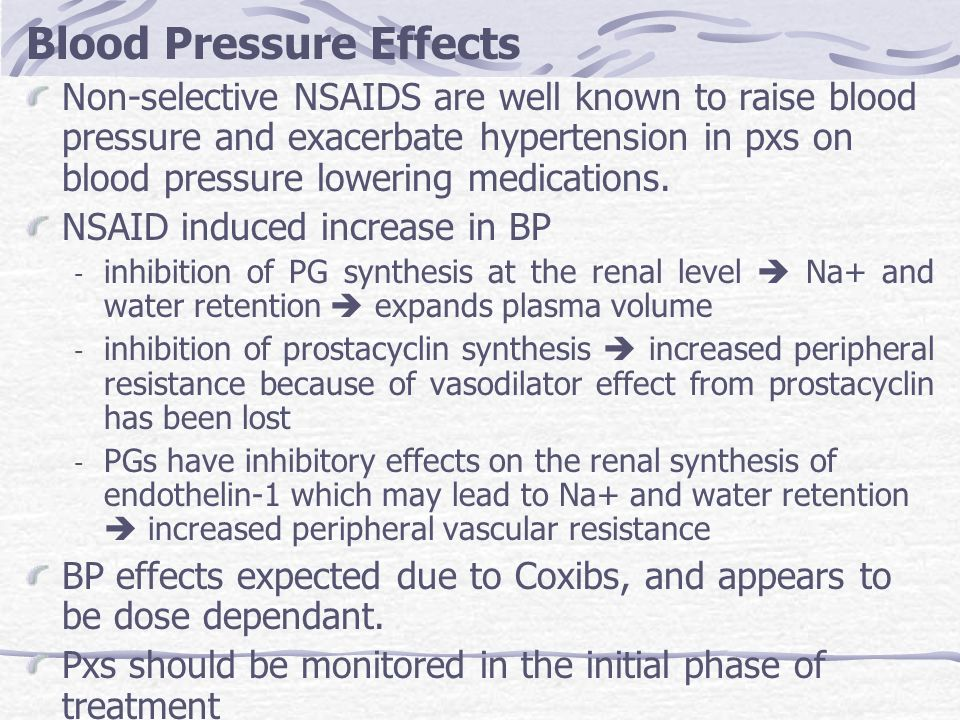 Blood Pressure Effects Non-selective NSAIDS are well known to raise blood pressure and exacerbate hypertension in pxs on blood pressure lowering medic