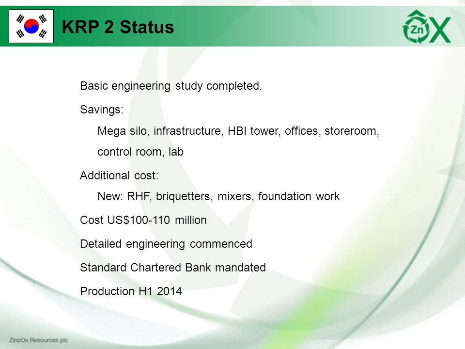KRP 2 Status Basic engineering study completed.