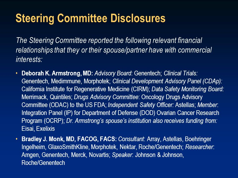 Steering Committee Disclosures The Steering Committee reported the following relevant financial relationships that they or their spouse/partner have w
