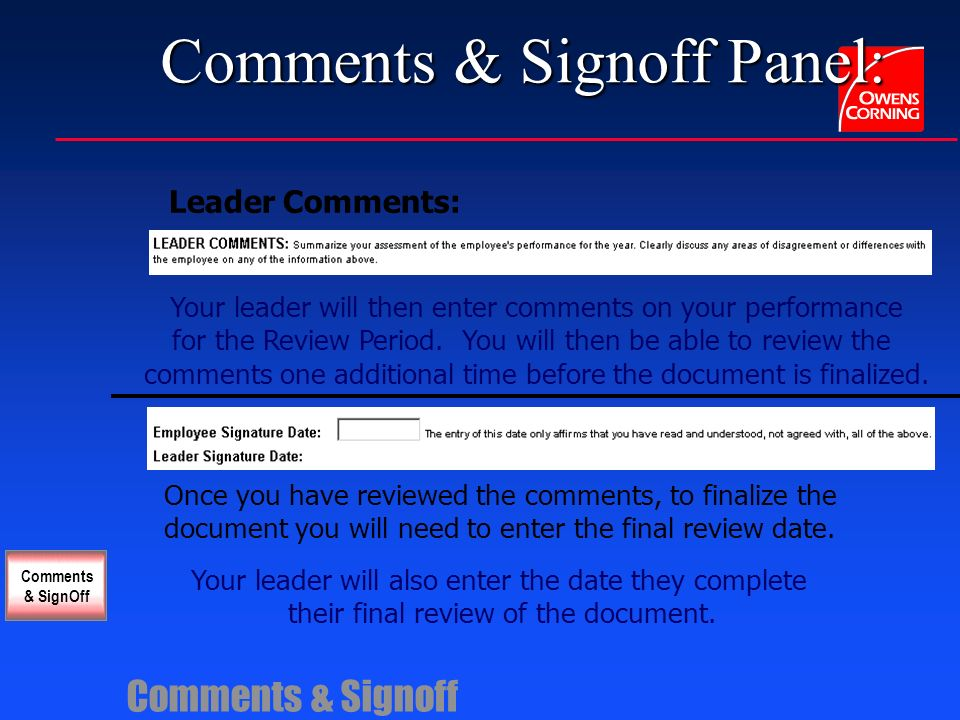Comments & Signoff Panel: Comments & Signoff Employee Comments: This section allows you to summarize your performance for the Review Period.