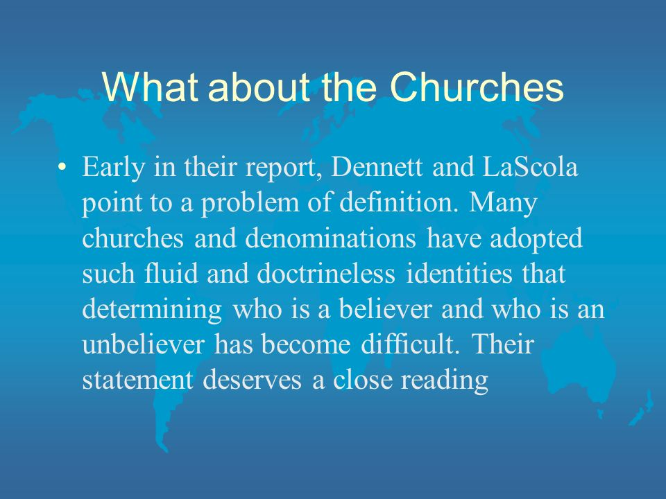 What about the Churches Early in their report, Dennett and LaScola point to a problem of definition.