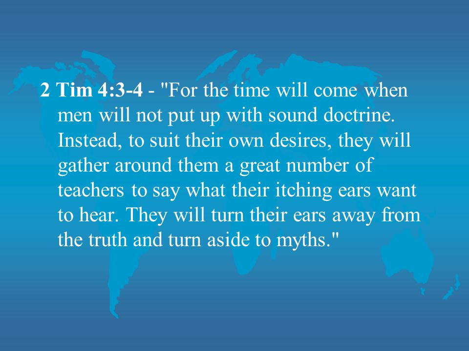 Most people today do not put up with sound doctrine.