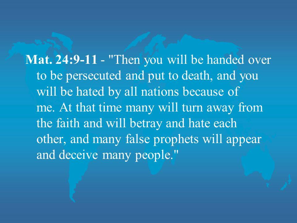 Mat. 24:9-11 -