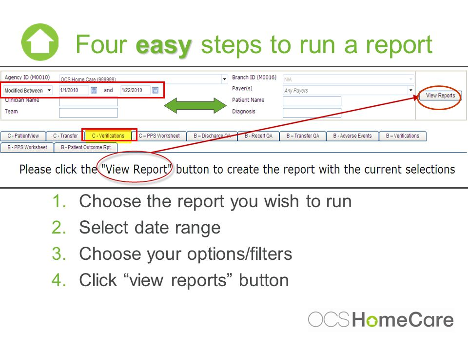 1.Choose the report you wish to run 2.Select date range 3.Choose your options/filters 4.Click view reports button easy Four easy steps to run a report