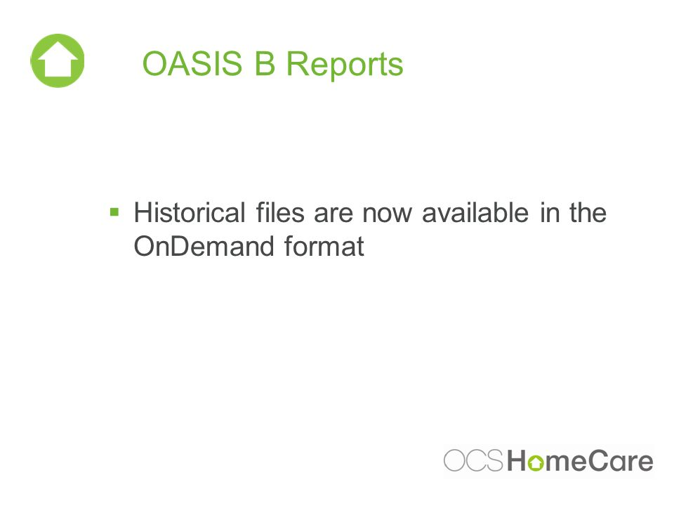 OASIS B Reports Historical files are now available in the OnDemand format