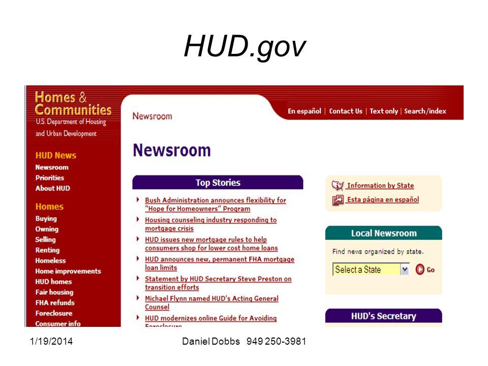1/19/2014Daniel Dobbs 949 250-3981 HUD.gov