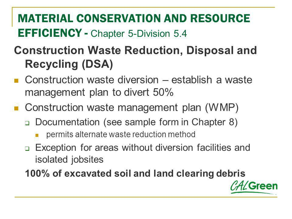 MATERIAL CONSERVATION AND RESOURCE EFFICIENCY - Chapter 5-Division 5.4 Construction Waste Reduction, Disposal and Recycling (DSA) Construction waste d
