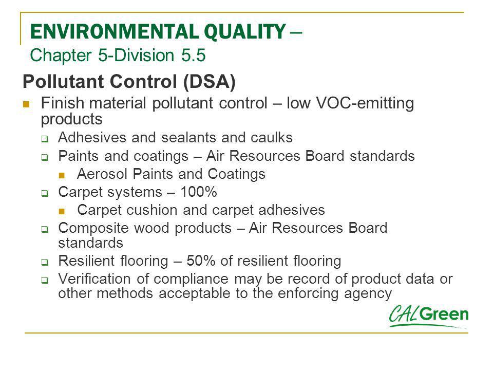 Pollutant Control (DSA) Finish material pollutant control – low VOC-emitting products Adhesives and sealants and caulks Paints and coatings – Air Reso