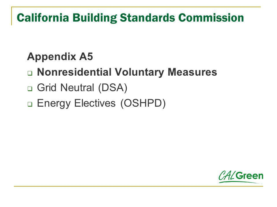 California Building Standards Commission Appendix A5 Nonresidential Voluntary Measures Grid Neutral (DSA) Energy Electives (OSHPD)