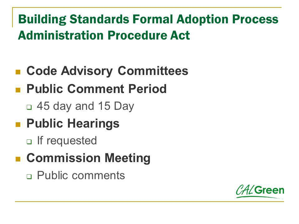 Building Standards Formal Adoption Process Administration Procedure Act Code Advisory Committees Public Comment Period 45 day and 15 Day Public Hearin